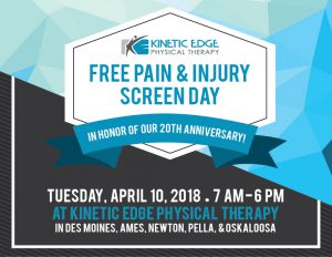Free Screen day on April 10, 2018 at Kinetic Edge Physical Therapy